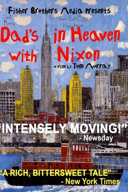 "Poster for the movie ""Dad's in Heaven With Nixon"""