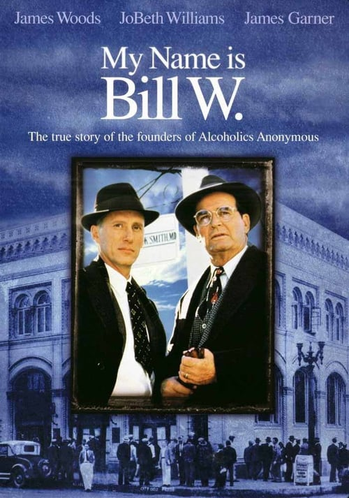 "Poster for the movie ""My Name Is Bill W."""