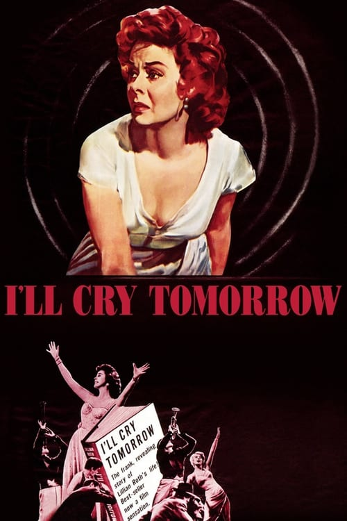"Poster for the movie ""I'll Cry Tomorrow"""