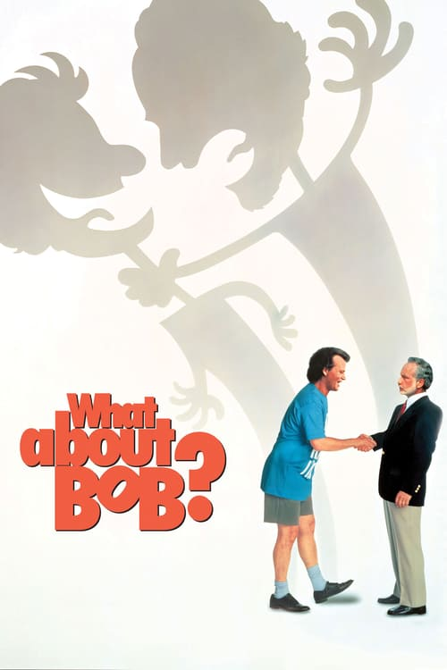 "Poster for the movie ""What About Bob?"""