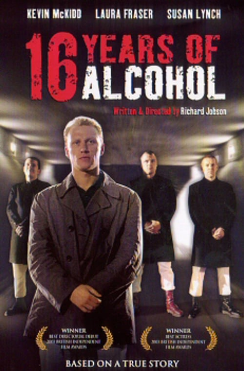 "Poster for the movie ""16 Years of Alcohol"""