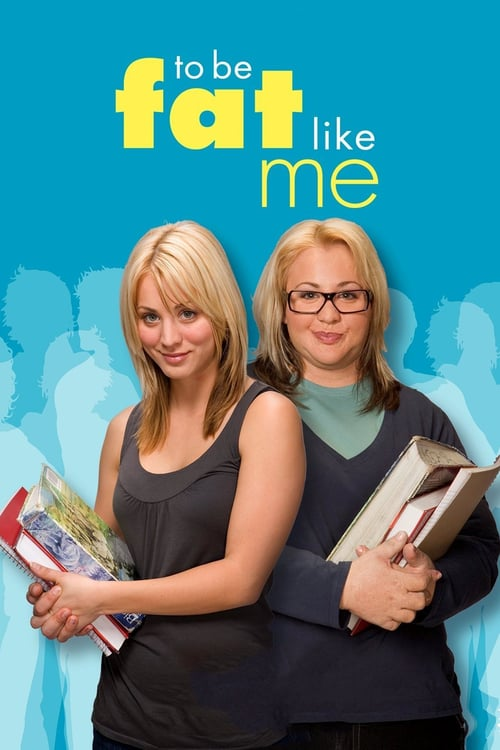"Poster for the movie ""To Be Fat Like Me"""